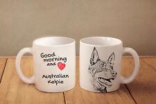 "Australian kelpie - ceramic cup, mug ""Good morning and love"", Usa"