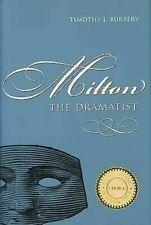 Milton The Dramatist von Burbery, Timothy J.