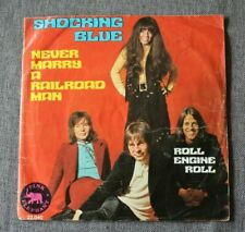 Shocking Blue, never Marry a railroad man / roll engine ro, SP - 45 tours import