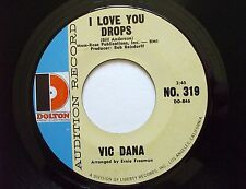 Vic Dana I Love You Drops / Sunny Skies 45 PROMO Audition Record Dolton 319 TEST