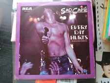 SINGLE PROMO SAD CAFE - EVERY DAY HURTS - RCA SPAIN 1979 VG+