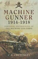 Machine Gunner 1914-18: Personal Experiences of the Machine Gun Corps by C. E. C