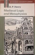 Medieval Logic and Metaphysics by D.P. Henry (1972)