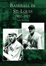 Baseball in St. Louis: 1900-1925 (Paperback or Softback)