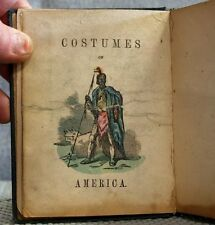 Costumes of America no author or publisher hand colored illustrations 1843?