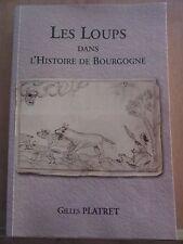 Gilles Platret: Les Loups dans l'Histoire de Bourgogne/ La Voix des Siècles,2007