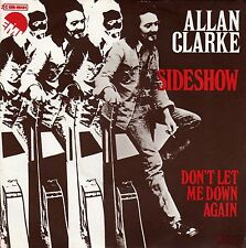 ALLAN CLARKE SIDESHOW / DON'T LET ME DOWN AGAIN FRENCH 45 PS 7""