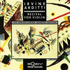 Irvine ARDITTI Violn Recital CD Ferneyhough Carter Estrada Donatoni MONTAIGNE