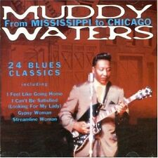 From Mississippi to Chicago: 24 Blues Classics : Muddy Waters  - CD NEW SEALED
