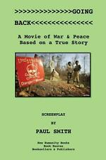 Going Back: A Movie of War & Peace Based on a True Story by Paul Smith (English)