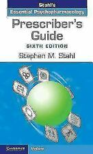Prescriber's Guide: Stahl's Essential Psychopharmacology by Stephen M. Stahl.