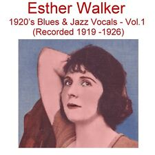 Esther Walker - 1920's Blues and Jazz Vocals [Recorded 1919 -1926] Vol1 - New CD