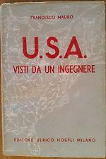 Gli Stati Uniti America USA Visti da un ingegnere Francesco Mauro Hoepli  1945