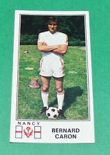 N°163 BERNARD CARON AS NANCY LORRAINE ASNL PICOT PANINI FOOTBALL 77 1976-1977