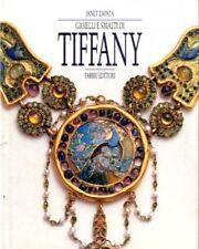 GIOIELLI E SMALTI DI TIFFANY JANET ZAPATA 1993 FABBRI EDITORE (NA534)