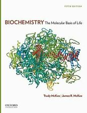 Biochemistry : The Molecular Basis of Life by Gertrude McKee, James R. McKee...