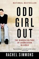 Odd Girl Out : The Hidden Culture of Aggression in Girls by Rachel Simmons...