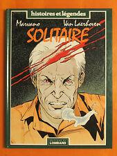 Solitaire. Marvano & Van Laerboven. Histoires et Légendes.éditions du Lombard EO