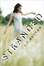 Stranded by J. T. Dutton (2010, Hardcover) Brand New Copy * FREE Ship