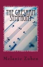 The Gresham Symphony by Melanie Zuben (2015, Paperback)