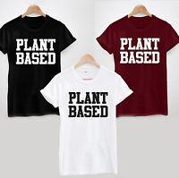 PLANT BASED T-SHIRT - FUNNY VEGETARIAN VEGAN VEGGIE JOKE COOL TOP TEE