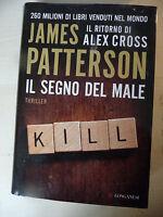 IL SEGNO DEL MALE - JAMES PATTERSON - LONGANESI 2013 1°ED. - A10