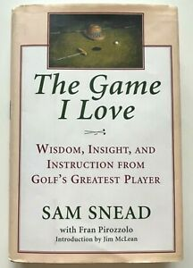 1997 SAM SNEAD SIGNED IN-PERSON 'The Game I Love'  HC DJ 1st 1st  FIRST EDITION