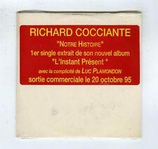 RICHARD COCCIANTE CD SINGLE PROMO (NEUF) NOTRE HISTOIRE