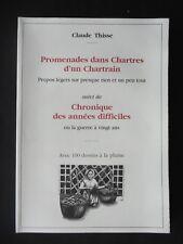 PROMENADES DANS CHARTRES D'UN CHARTRAIN - CLAUDE THISSE - 2008