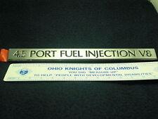 Cadillac 4.5 Port Fuel Injection V8 Emblem  SUPER  NICE CONDITION PEEL + STICK