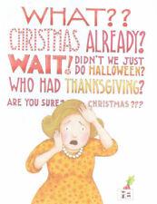 WHAT CHRISTMAS ALREADY!?-Handcrafted Fridge Magnet-W/Mary Engelbreit art