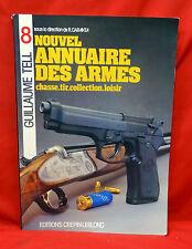 Nouvel Annuaire Des Armes, chasse.tir.collection.loisir, 1988 Edition