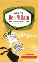 How to be a Villain-Neil Zawacki, James Dignan