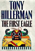 The First Eagle (A Leaphorn and Chee Novel) by Tony Hillerman