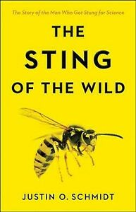 Sting of the Wild, Paperback by Schmidt, Justin O., Brand New, Free P&P in th...