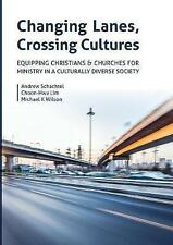 Changing Lanes, Crossing Cultures: Equipping Christians and Churches for...