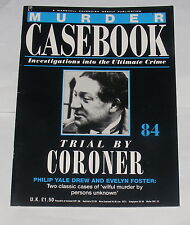 MURDER CASEBOOK NUMBER 84 - TRIAL BY CORONER - PHILIP YALE DREW & EVELYN FOSTER
