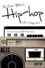 The Truth Behind Hip Hop by Lewis, G. Craige