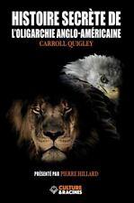 A Histoire secrète de l'oligarchie anglo-américaine C. Quigley Pierre Hillard