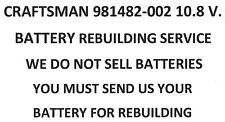 CRAFTSMAN 981482-002 10.8 BATTERY PACK REBUILDING SERVICE - UPGRADED TO 2200 MAH