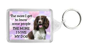 English Springer Spaniel Keyring Keyfob Key Ring 'The More I Love My Dog' - No1