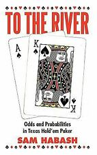 To the River: Odds and Probabilities in Texas Hold'em Poker (Paperback or Softba