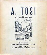 TOSI, Arturo. Monografia. Testo di W. George. 1933. CON DEDICA DELL'ARTISTA