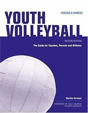 Youth Volleyball : The Guide for Coaches, Parents and Athletes Sharkie Zartman