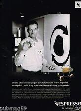 Publicité advertising 2010 Le Café Nespresso