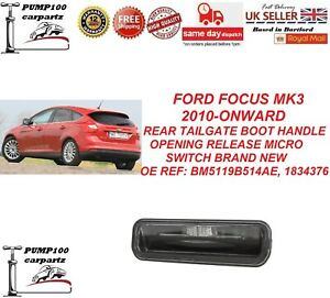 FORD FOCUS III MK3 REAR TAILGATE BOOT HANDLE OPENING RELEASE MICRO SWITCH BUTTON