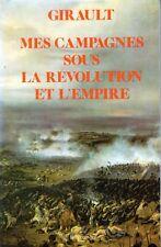 C1 NAPOLEON Girault MES CAMPAGNES SOUS LA REVOLUTION ET L EMPIRE 1791 1810