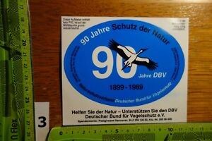 Alter Aufkleber Naturschutz 90 Jahre Schutz der Natur 1989 DBV Vogelschutz