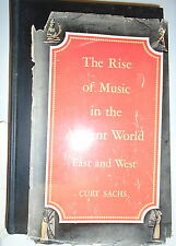 * THE RISE OF MUSIC IN THE ANCIENT WORLD by CURT SACHS * UK POST £3.25* H/B*