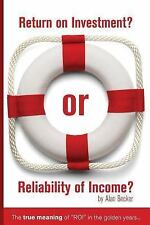 """Return on Investment? or Reliability of Income?: The True Meaning of """"ROI"""" in th"""